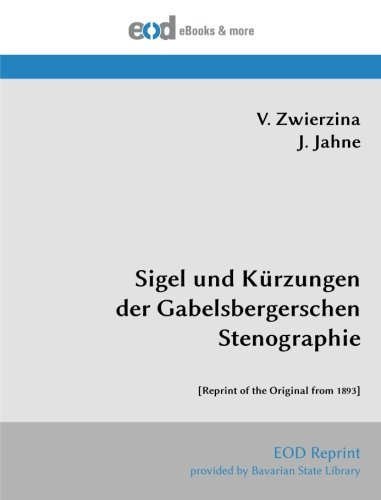 9783226034608: Sigel und Kürzungen der Gabelsbergerschen Stenographie: [Reprint of the Original from 1893]