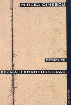 Ein Maulkorb Fürs Gras Gedichte Rumänisch Und Deutsch Von