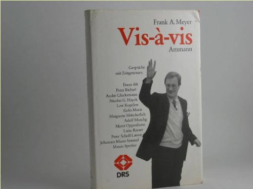 9783250100331: Vis-a-vis: Gesprache mit Zeitgenossen [Hardcover] by Meyer, Frank A