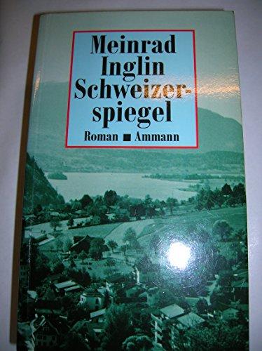 Schweizerspiegel: Roman (Gesammelte Werke in zehn Ba?nden: Inglin, Meinrad