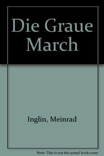 Die graue March (Gesammelte Werke in zehn: Inglin, Meinrad
