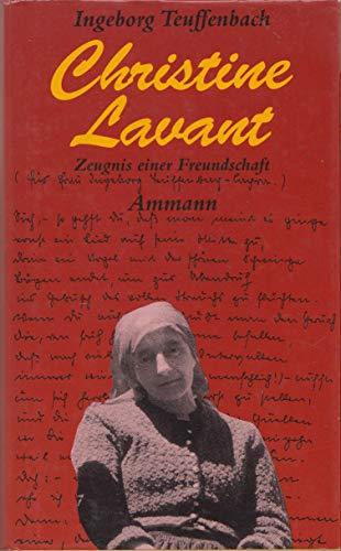 Christine Lavant - Zeugnis einer Freundschaft - Teuffenbach, Ingeborg