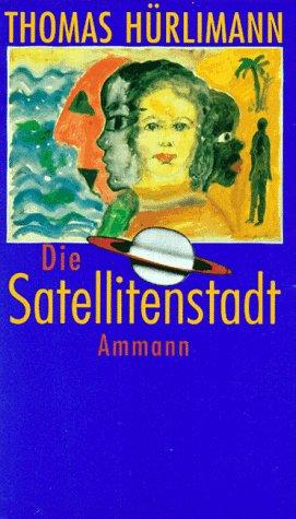 9783250101789: Die Satellitenstadt: Geschichten (German Edition)