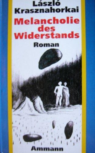Melancholie des Widerstands. Roman. Aus dem Ungarischen: Krasznahorkai, Laszlo