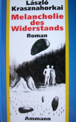9783250101796: Melancholie des Widerstands. Roman