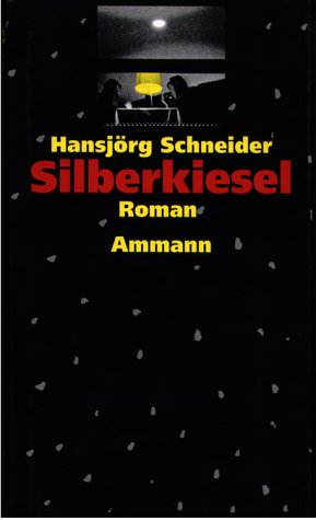 9783250101826: Silberkiesel: Roman