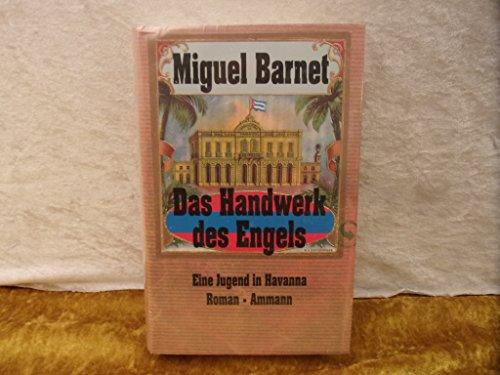 Das Handwerk des Engels: Barnet, Miguel: