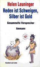 9783250102090: Reden ist Schweigen, Silber ist Gold: Gesammelte Versprecher (German Edition)
