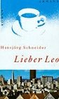 Lieber Leo. Roman. Neuauflage der Ausgabe von 1980. - Schneider, Hansjörg