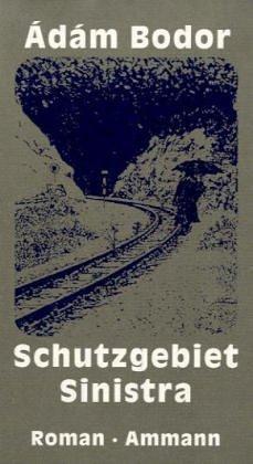 9783250102304: Schutzgebiet Sinistra: Ein Roman in Novellen