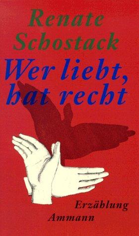 9783250102441: Wer liebt, hat recht: Erzahlung (German Edition)