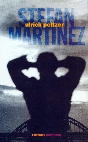 9783250102700: Stefan Martinez: Roman (German Edition)