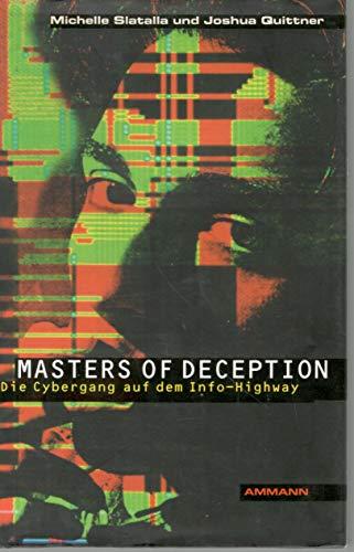 9783250102786: Masters of deception : die Cybergang auf dem Info-Highway. und Joshua Quittner. Aus dem Amerikan. von Andrea Kann und Gaby Burkhardt