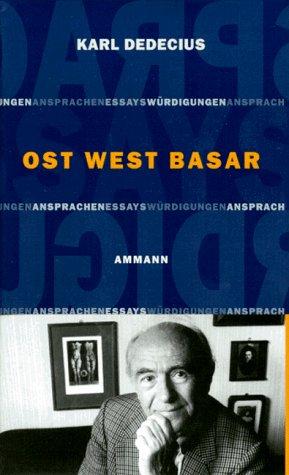9783250102830: Ost West Basar: [Ansprachen, Essays, Wurdigungen Aus Den  Jahren 1985