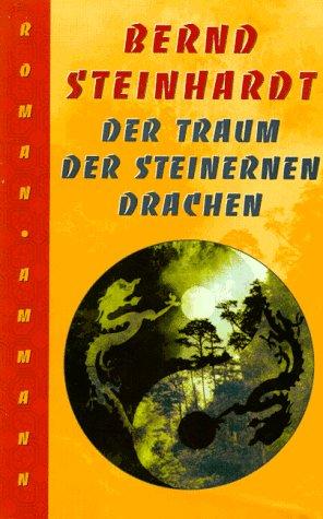 9783250103608: Der Traum der steinernen Drachen. Roman