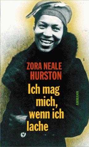 Ich mag mich, wenn ich lache. Autobiographie. Deutsch und mit Anmerkungen versehen von Barbara Henninges. - Hurston, Zora Neale