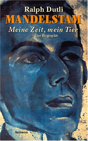 9783250104490: Mandelstam: Meine Zeit, mein Tier