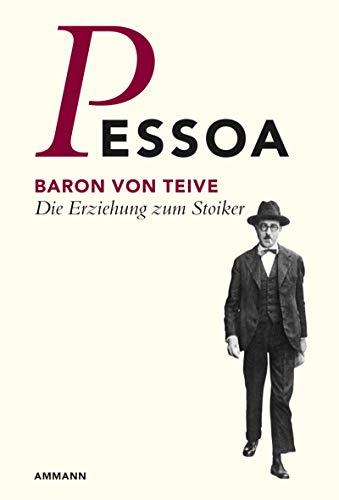 9783250104827: Baron von Teive: Die Erziehung zum Stoiker