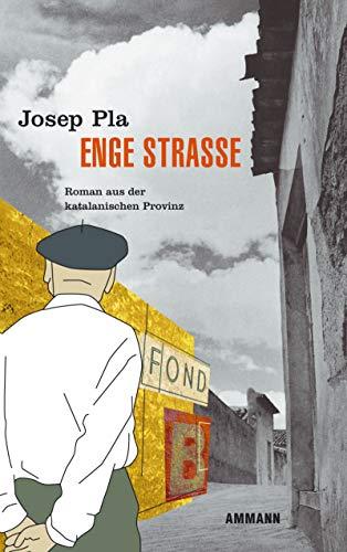 Enge Strasse: Geschichten aus der katalanischen Provinz: Josep Pla