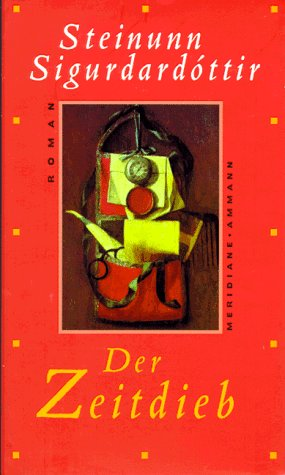9783250600046: Der Zeitdieb. Roman