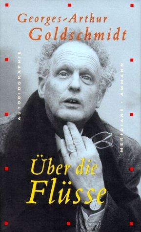 9783250600312: Über die Flüsse. Autobiographie.