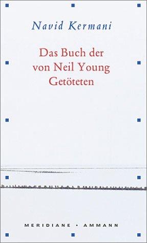 9783250600398: Das Buch der von Neil Young Getöteten
