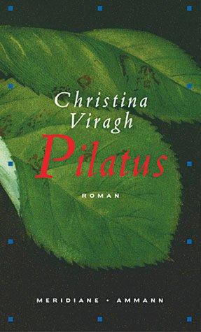 Pilatus. Roman.: Viragh, Christina.