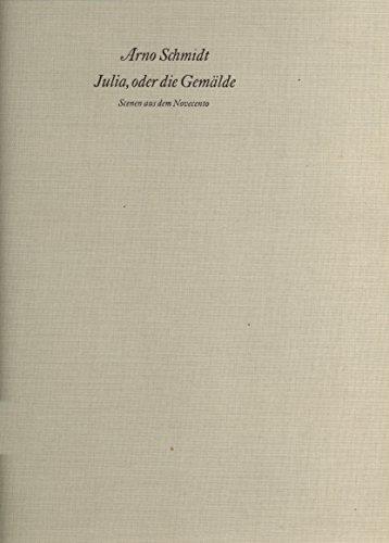Julia, oder die Gemälde. Scenen aus dem Novecento. Reprodultion des Typoskripts. 1.-6. Ts.: ...
