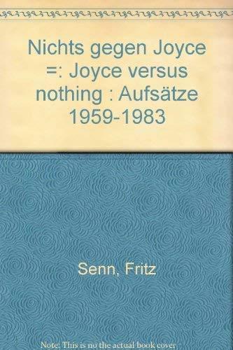 9783251000333: Nichts gegen Joyce =: Joyce versus nothing : Aufsätze 1959-1983