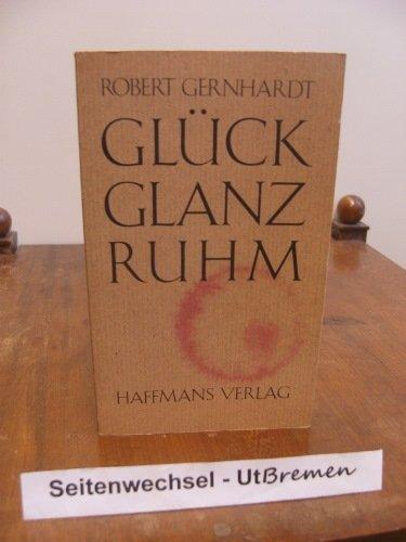 9783251000647: Glück Glanz Ruhm. Erzählung, Betrachtung, Bericht