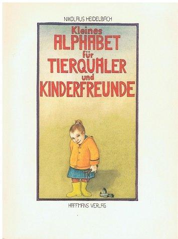 9783251000883: Kleines Alphabet für Tierquäler und Kinderfreunde