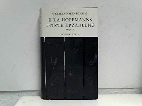 e.t.a. hoffmanns letzte erzählung. roman - mensching, gerhard