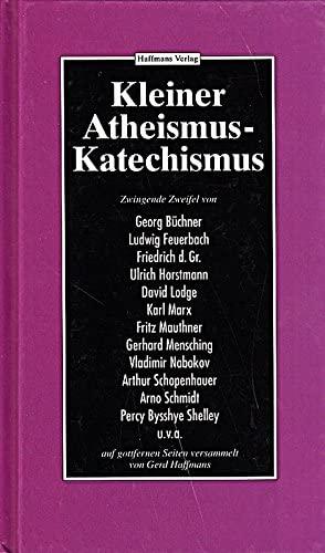 Kleiner Atheismus-Katechismus. hrsg. von Gerd Haffmans, Haffmans' helfende Hand-Bibliothek