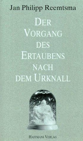 9783251003020: Der Vorgang des Ertaubens nach dem Urknall: 10 Reden und Aufsätze (German Edition)