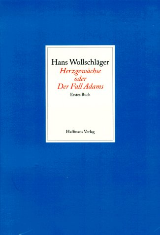9783251003822: Herzgewächse Oder Der Fall Adamsfragmentarische Biographik In Unzufälligen Makulaturblättern ; Erstes Buch