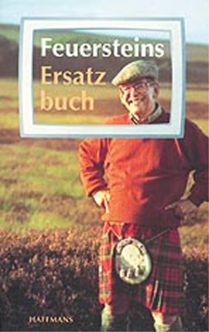 9783251004997: Feuersteins Ersatzbuch