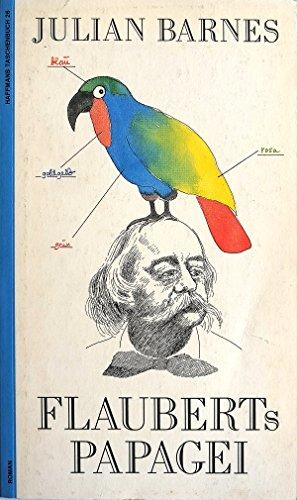 9783251010264: Flauberts Papagei. Roman