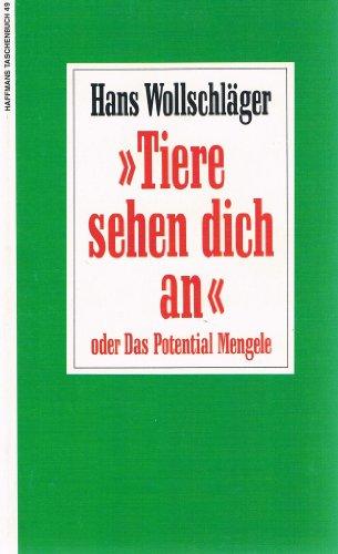 9783251010493: Tiere sehen dich an, oder, Das Potential Mengele: Essay (Haffmans Taschenbuch)