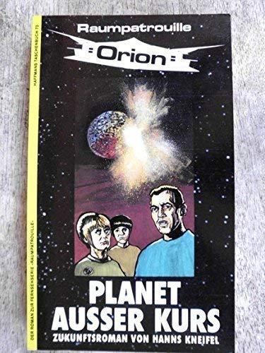 Planet außer Kurs Orion 2: Kneifel, Hanns