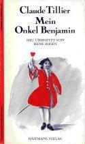 """9783251011209: Mein Onkel Benjamin. """"Mon Oncle Benjamin"""", 1843. Ein klassischer komischer Roman"""