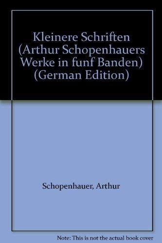 Arthur Schopenhauers Werke : In fünf Bänden: Schopenhauer, Arthur