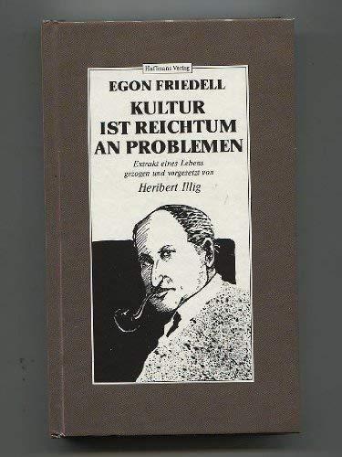 9783251200696: Kultur ist Reichtum an Problemen : Extrakt eines Lebens gezogen und vorgesetzt von Heribert Illig