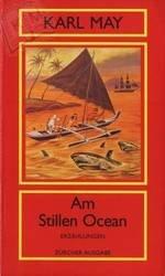 Am Stillen Ozean - Erzählungen - Aus: Karl May