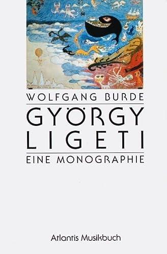 Gyorgy Ligeti: Eine Monographie: Burde, Wolfgang