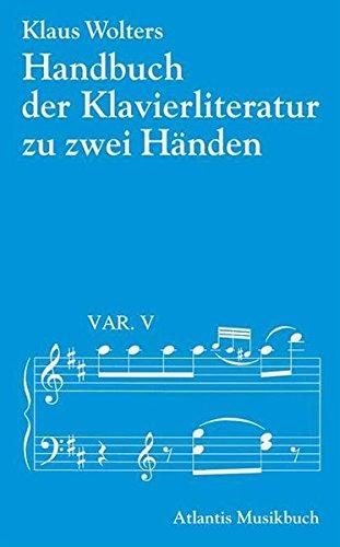 9783254002488: Handbuch der Klavierliteratur: Klaviermusik zu zwei Händen