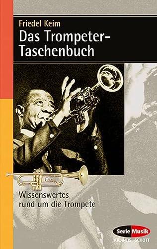 Das Trompeter-Taschenbuch: Wissenswertes rund um die Trompete (Serie Musik Atlantis-Schott) (German Edition) - Keim, Friedel