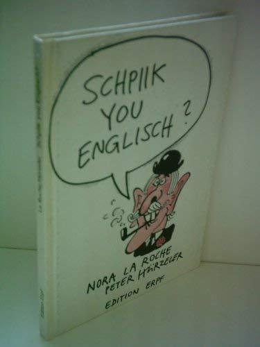 "Schpiik you Englisch?: ""Blodelei a l'anglaise"": Nora La Roche"