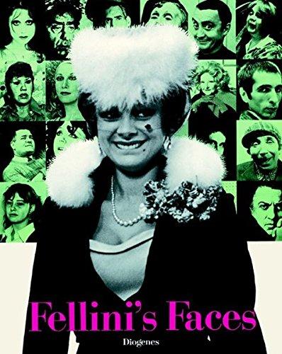 Fellini's Faces: Vierhundertachtzehn Bilder aus Federico Fellini's: Federico Fellini