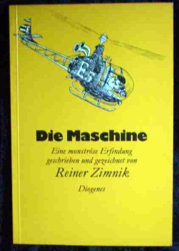 Die Maschine: Eine monstrose Erfindung (German Edition) (3257003056) by Reiner Zimnik