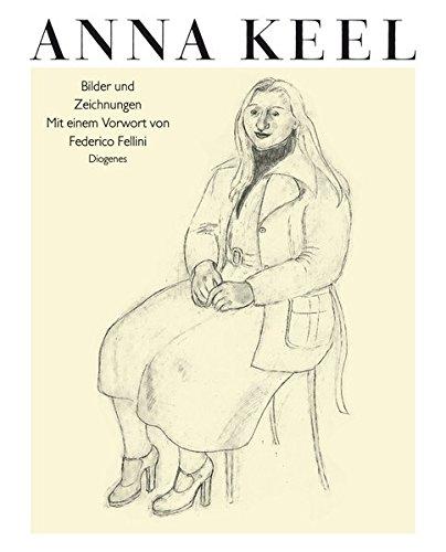 Anna Keel Bilder Und Zeichnungen (9783257004717) by Federico Fellini